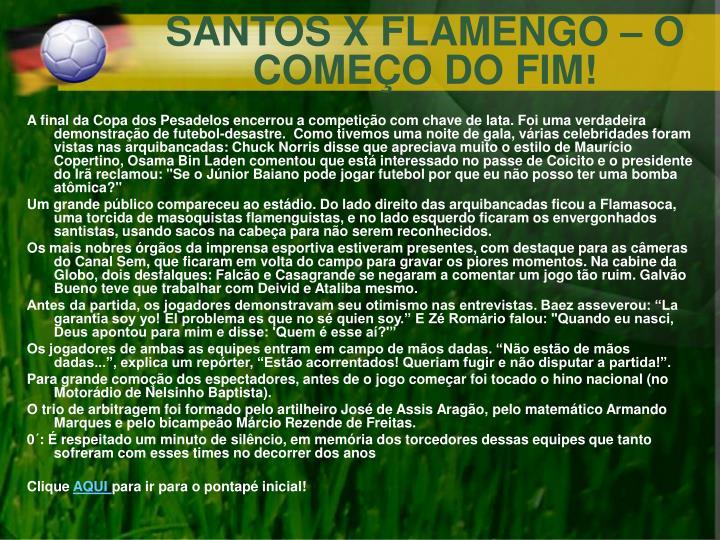 SANTOS X FLAMENGO – O COMEÇO DO FIM!