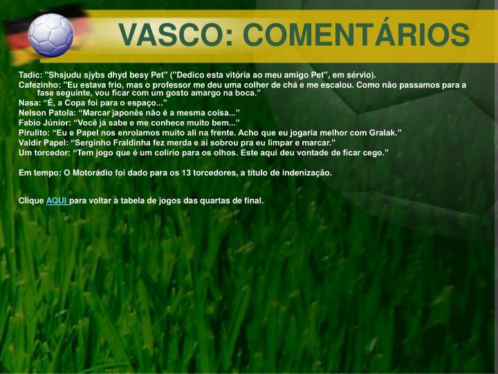 VASCO: COMENTÁRIOS