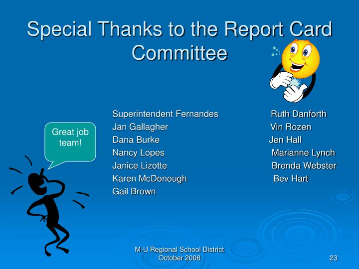 Special Thanks to the Report Card Committee
