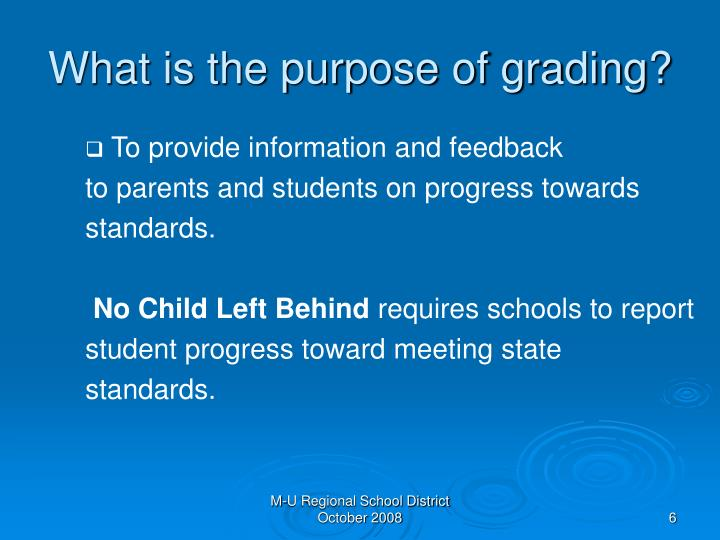 What is the purpose of grading?