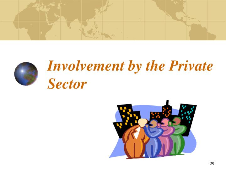 Involvement by the Private Sector