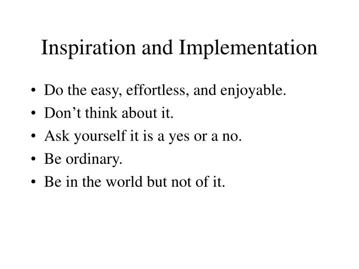 Inspiration and Implementation