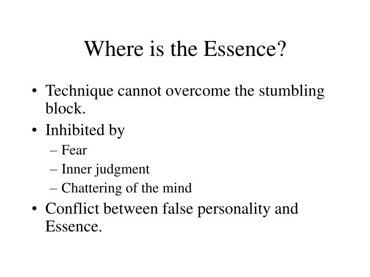 Where is the Essence?