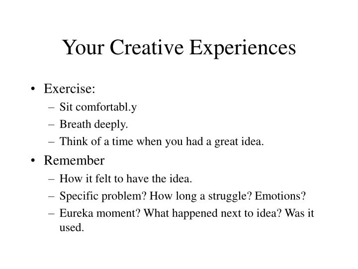 Your Creative Experiences