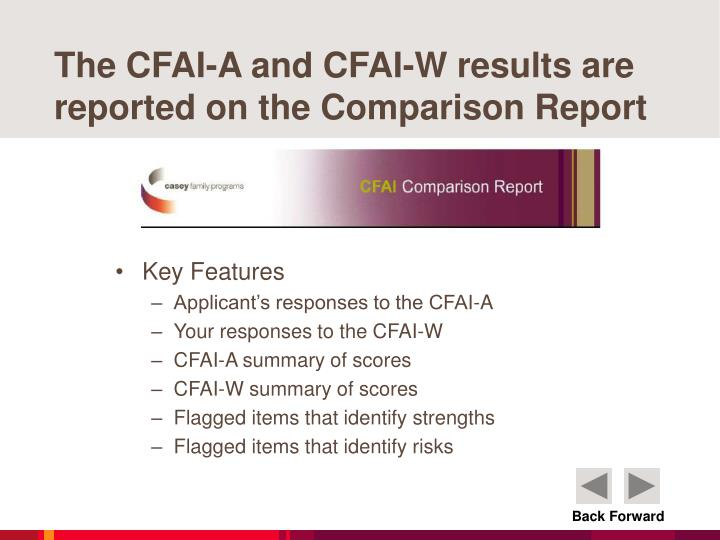 The CFAI-A and CFAI-W results are reported on the Comparison Report