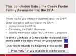 this concludes using the casey foster family assessments the cfai