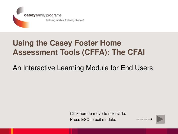 Using the casey foster home assessment tools cffa the cfai