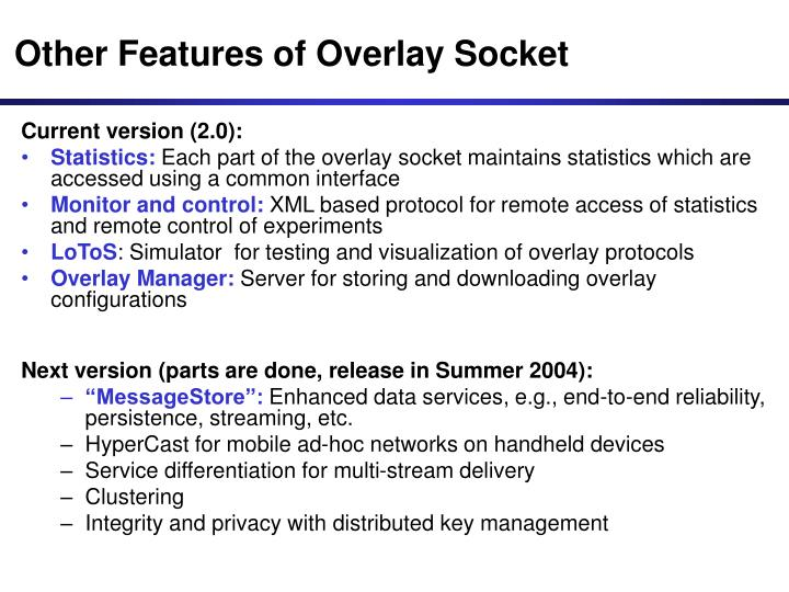 Other Features of Overlay Socket