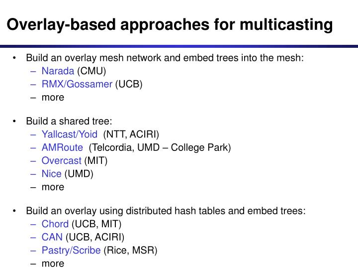Overlay-based approaches for multicasting