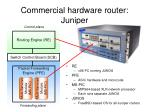 commercial hardware router juniper