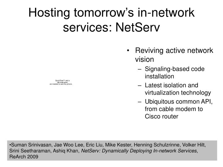 Hosting tomorrow's in-network services: NetServ