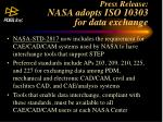 press release nasa adopts iso 10303 for data exchange