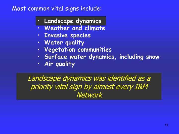 Most common vital signs include: