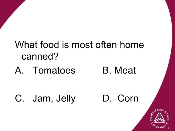 What food is most often home canned?