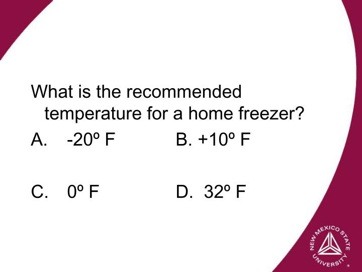 What is the recommended temperature for a home freezer?