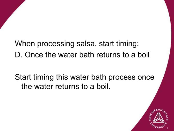 When processing salsa, start timing: