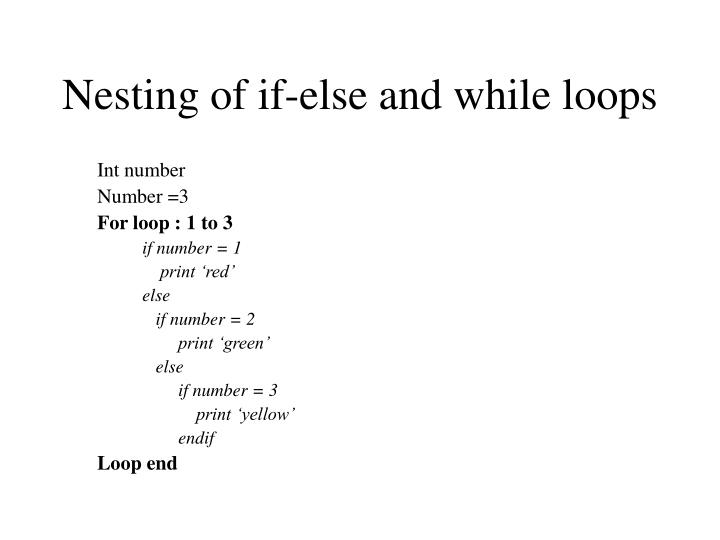 Nesting of if-else and while loops