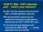 acm 97 mar 1997 attendee poll what s your opinion