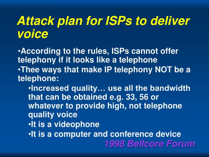Attack plan for ISPs to deliver voice