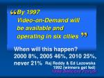 by 1997 video on demand will be available and operating in six cities