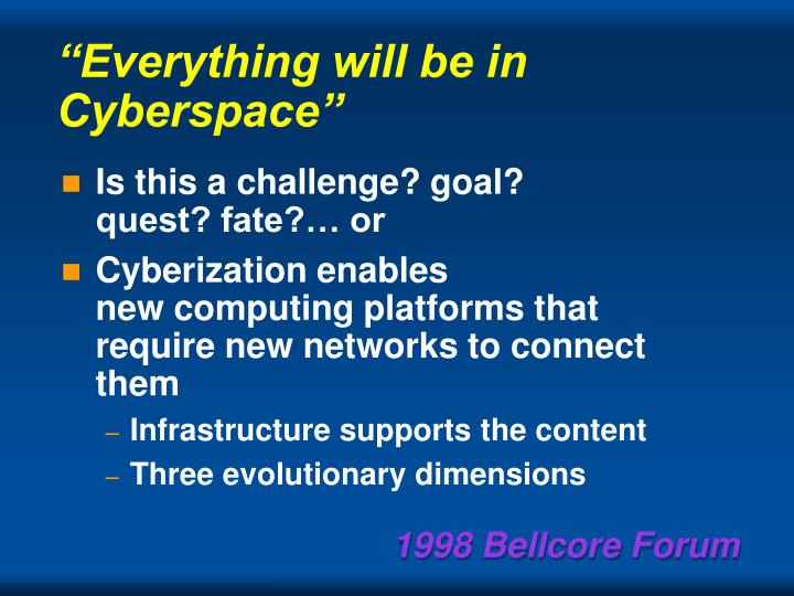 """""""Everything will be in Cyberspace"""""""