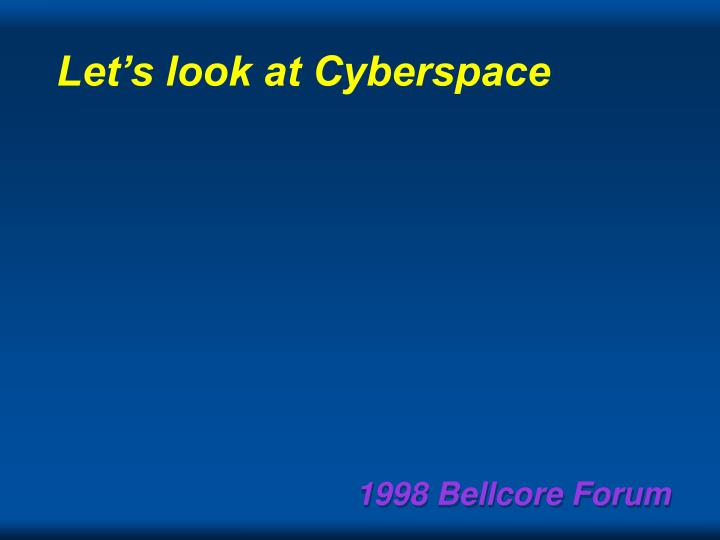 Let's look at Cyberspace