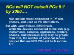 ncs will not outsell pcs 9 1 by 2000