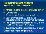 predicting future telecom services or lack thereof
