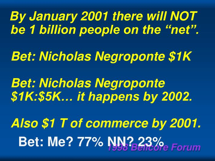 """By January 2001 there will NOT be 1 billion people on the """"net""""."""