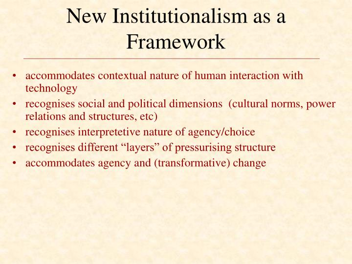New Institutionalism as a Framework