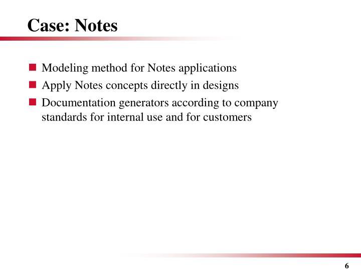 Case: Notes