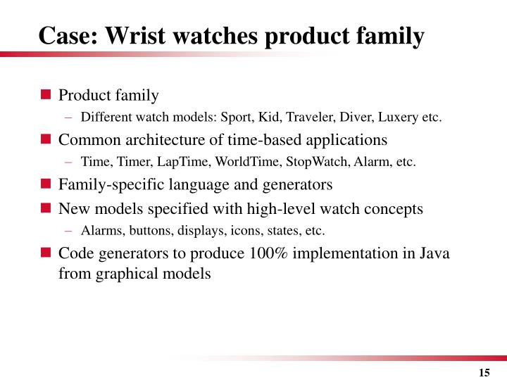 Case: Wrist watches product family
