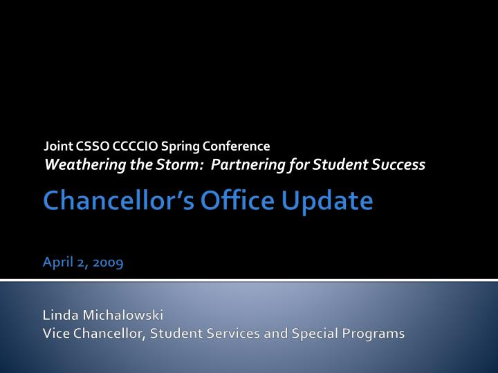 Joint csso ccccio spring conference weathering the storm partnering for student success