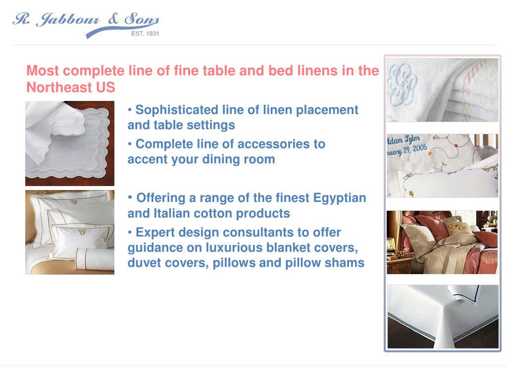 Most complete line of fine table and bed linens in the Northeast US