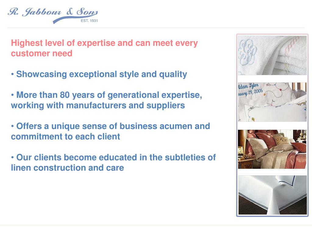 Highest level of expertise and can meet every customer need