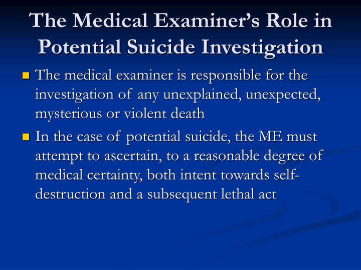 The Medical Examiner's Role in Potential Suicide Investigation