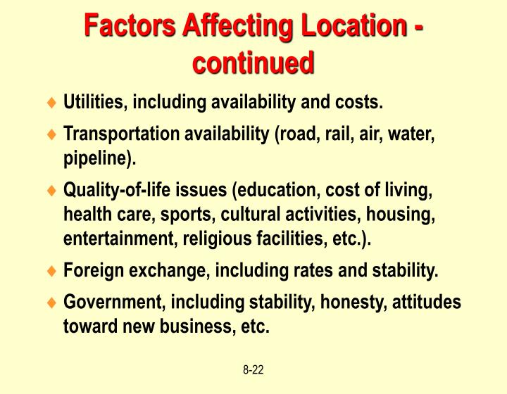 Factors Affecting Location - continued