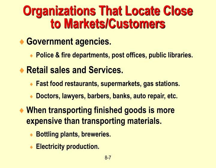 Organizations That Locate Close to Markets/Customers