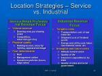 location strategies service vs industrial