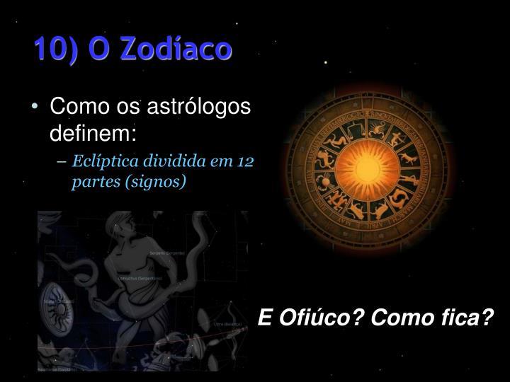 10) O Zodíaco