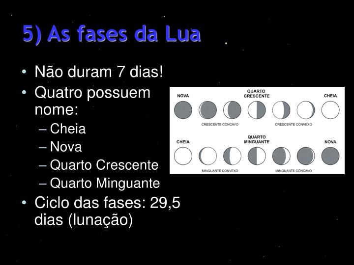5) As fases da Lua
