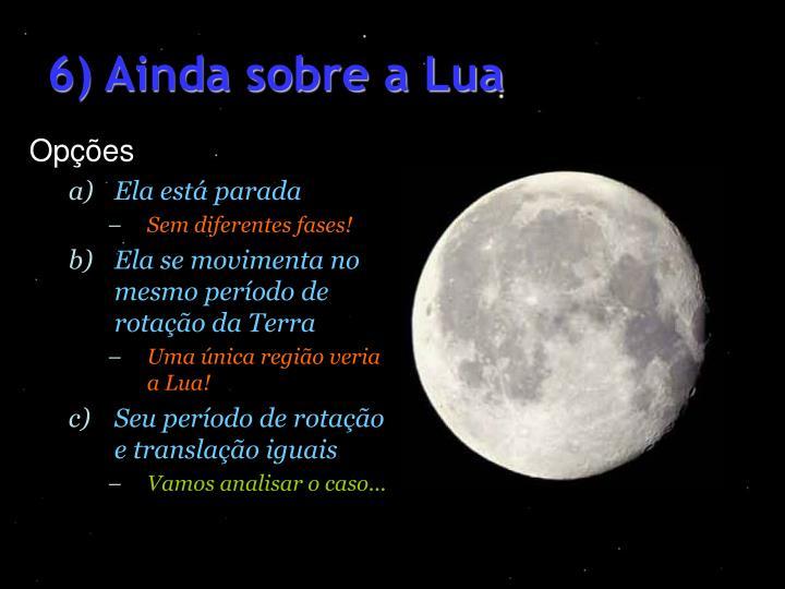 6) Ainda sobre a Lua
