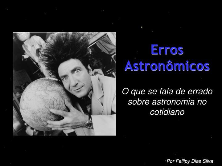 Erros Astronômicos