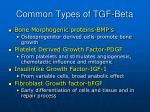 common types of tgf beta