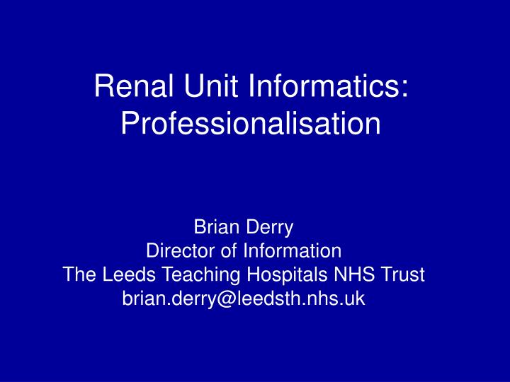 Renal unit informatics professionalisation