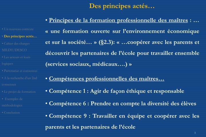 Des principes actés…