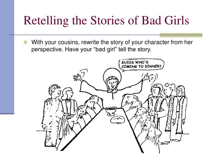 Retelling the Stories of Bad Girls