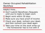 owner occupied rehabilitation workflow
