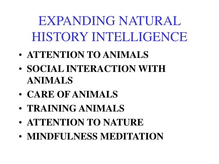 EXPANDING NATURAL HISTORY INTELLIGENCE