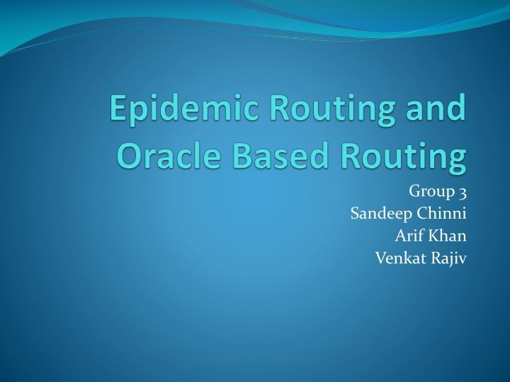 Epidemic routing and oracle based routing